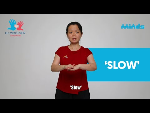 Key Word Sign (Singapore) - Let's Learn Together! #26 - 'Slow'