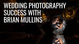 Gambar cover Wedding Photography Success With Brian Mullins