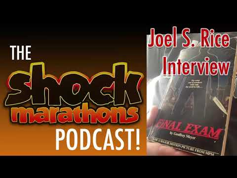 JOEL S. RICE ! Actor from FINAL EXAM 1981 The ShockMarathons Podcast! Ep. 27