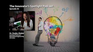 The Innovator's Spotlight - Ep 6 - Dr. Ronke Olabisi