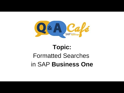 Q&A Café: Formatted Searches in SAP Business One