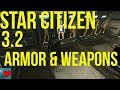 Star Citizen 3.2 Gameplay - Armor & Weapons Guide