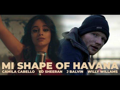 ''Mi Shape Of Havana''   REMIXED MASHUP feat. Camila Cabello,Ed Sheeran,J Balvin & Willy Williams