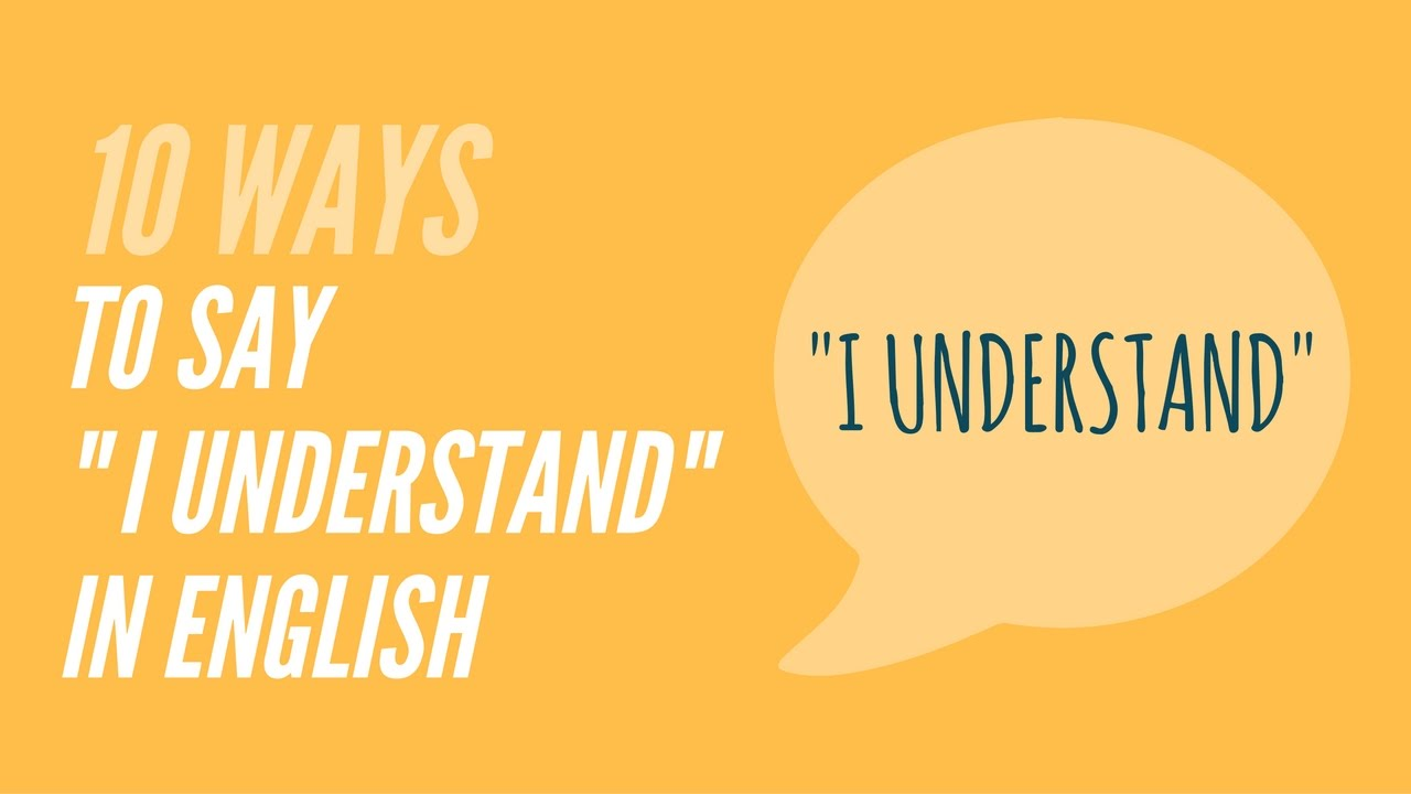 10 ways to say i understand in english youtube