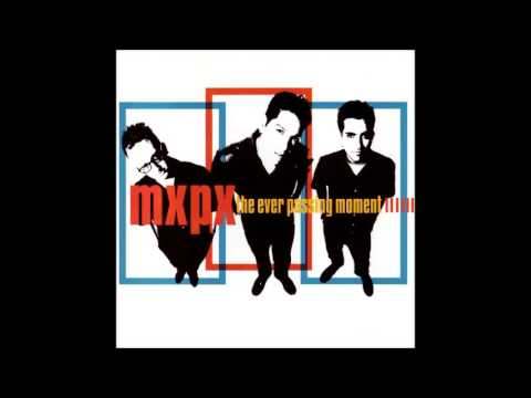 MxPx - The Ever Passing Moment [2000] (Full Album)