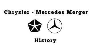 History of the Chrysler / Mercedes Merger