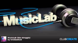 The Struggle (Club Create Music Lab) Intro Music