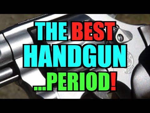 The Best Handgun, Period.