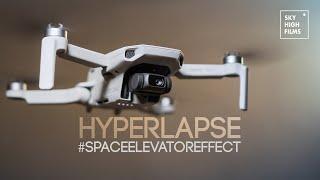 MAVIC MINI HYPERLAPSE | SPACE ELEVATOR EFFECT