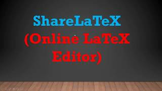 How to use ShareLatex (Online Latex Editor) ?
