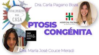 Ptosis congénita, Dra. Carla Pagano Boza, Dra. María José Couce Meradi.