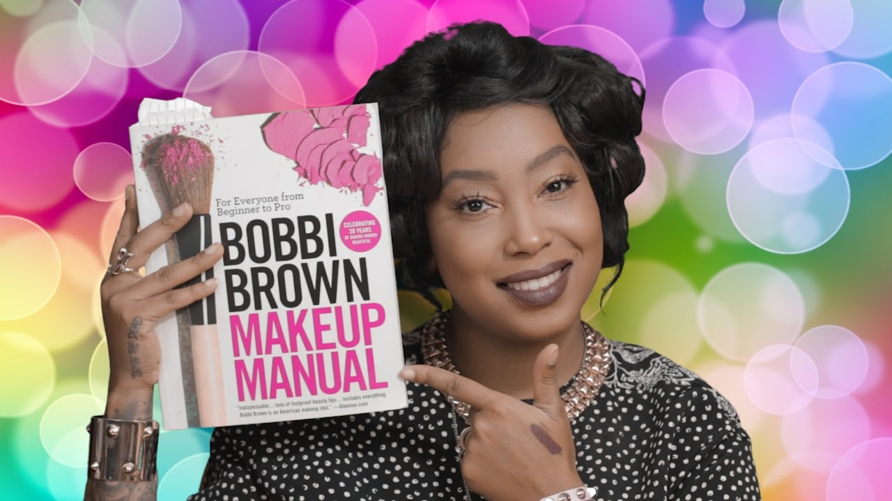 Bobby Brown Makeup Manual For Everyone From Beginner To Pro