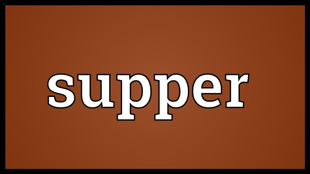 Supper Meaning
