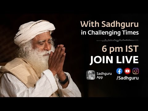LIVE :- Offerings from Sadhguru In Challenging Times   21 Day Lock-down