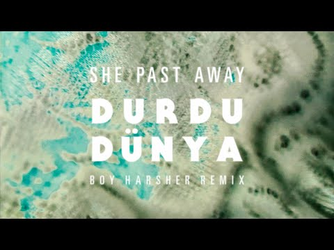 She Past Away - Durdu Dünya (Boy Harsher Remix)