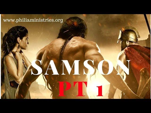 MEN OF THE BIBLE SERIES : SAMSON PT. 1