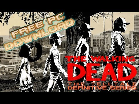 How To Download The Walking Dead : The Telltale Definitive Series On PC For Free 2019