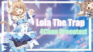 Lola The Trap - 4Chan Greentext