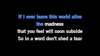 If I Ever Leave This World Alive Karaoke