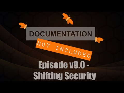 Episode v9.0: Shifting Security