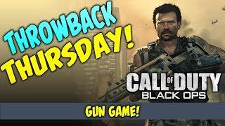 Ep. 10 - BO2 Gun Game! | Throw Back Thursday!