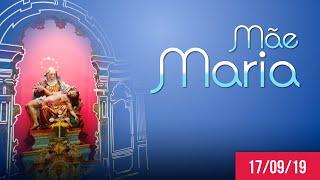 Mãe Maria | Dom Walmor - 17/09/2019