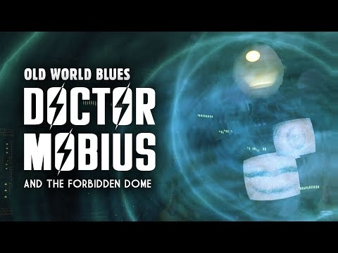 Old World Blues 13: Dr. Mobius and the Forbidden Dome (in the Forbidden Zone)