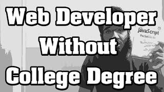 How to Become a Web Developer or Software Engineer Without Going to College ?