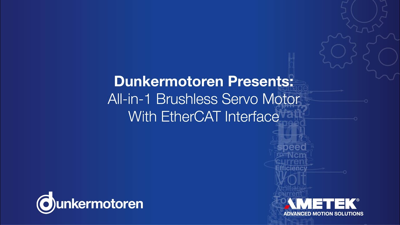 Dunkermotoren - (EN) All-in-one Brushless Servo Motor With EtherCAT  Interface