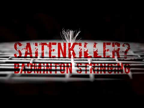 Saitenkiller? - Badminton Stringing [Trailer]