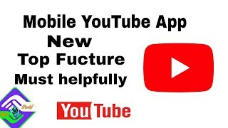Mobile phone YouTube app top new fucture your most helpfully