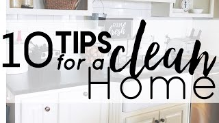10 TIPS FOR A CLEAN HOUSE | CLEANING ROUTINE | GET ORGANIZED