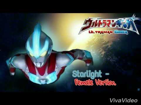 Starlight -  Ultra Chotoukkyuu ( Ultraman Ginga Ending )  Female version