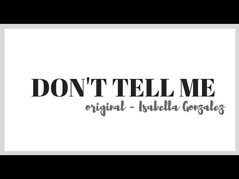 Isabella Gonzalez - Don't Tell Me // [Lyric video] (Original)