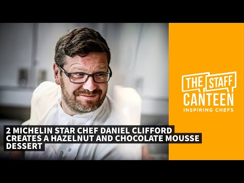 2 Michelin star chef Daniel Clifford creates a hazelnut and chocolate mousse dessert