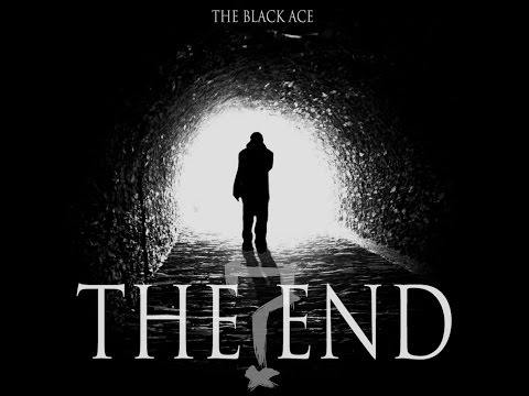 The Black Ace - The End? (Official Music Video)