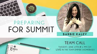 Team Empire Call with Barbie Kalev:  Post Summit Action Plan