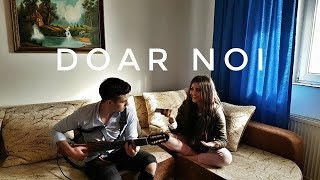 Alina Eremia, Mark Stam - Doar noi (Cover by Roxanna &amp Alex Manole)