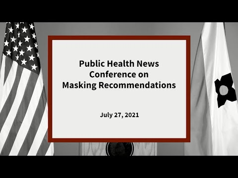 Public Health News Conference On Masking Recommendation For Dane County: 7/27/21