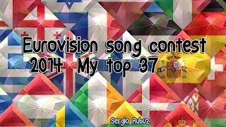 Eurovision song contest 2014: My top 37 pre-show (with comments)