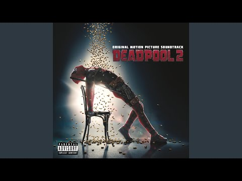 Deadpool Rap (X-Force Remix) (from Deadpool 2)