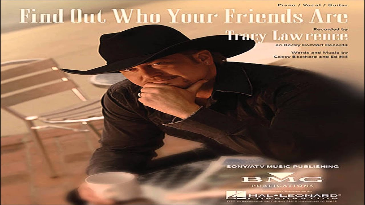 Tracy Lawrence Find Out Who Your Friends Are With Tim Mcgraw Youtube