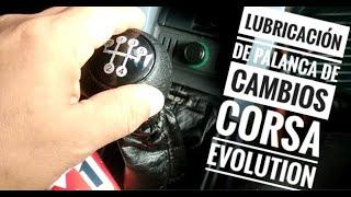 LUBRICACIÓN DE PALANCA DE CAMBIOS DE CORSA EVOLUTION