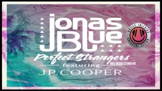 Jonas Blue - Perfect Strangers (Guille Iglesias Extended Edit)