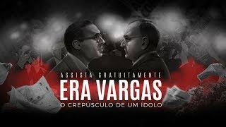 (FILME) Era Vargas - O Crepúsculo de um Ídolo - Cap. 6 Série brasil - A Última Cruzada
