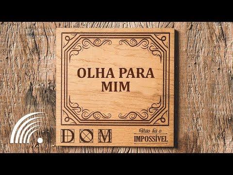 Banda Dom - Olha Para Mim (Não Há O Impossível)