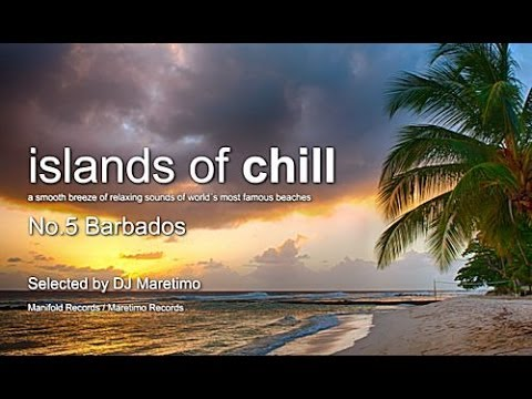 Islands Of Chill - No.5 Barbados, Selected by DJ Maretimo, HD, 2014, Caribbean Chillout Flight