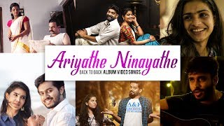 Back To Back  Songs | Ariyathe Ninayathe | Malayalam Romantic Album Hits