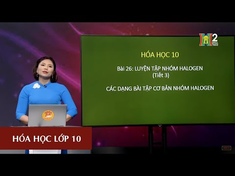 MÔN HÓA HỌC - LỚP 10 | LUYỆN TẬP NHÓM HALOGEN | 13H30 NGÀY 31.03.2020 | HANOITV