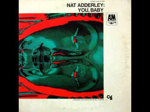 Nat Adderley - You, Baby